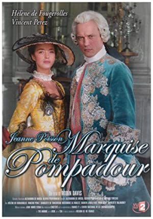 Madame De Pompadour: The King's Favourite (2006)