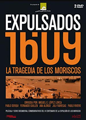 Expulsados 1609, la tragedia de los moriscos (2009)