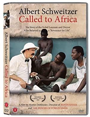 Albert Schweitzer: Called to Africa (2006)